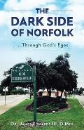 The Dark Side of Norfolk: Through God's Eyes