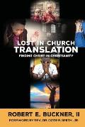 Lost In Church Translation: Finding Christ In Christianity