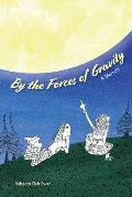 By the Forces of Gravity: A Memoir
