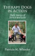 Therapy Dogs in Action: Their Stories of Service and Love