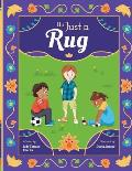 It's Just a Rug