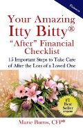 Your Amazing Itty Bitty AFTER Financial Checklist: 15 Important Actions to Complete After the Loss of a Loved One