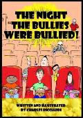 The Night The Bullies Were Bullied!