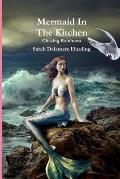 Mermaid in the Kitchen Chasing Rainbows