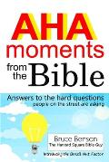 AHA moments from the Bible: Answers to the hard questions people on the street are asking