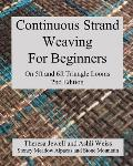 Continuous Strand Weaving For Beginners; On 5ft and 6ft Triangle Looms