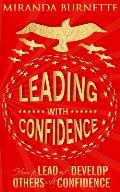 Leading With Confidence: How to Lead and Develop Others With Confidence