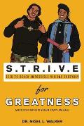 STRIVE for Greatness: Motivation in Your Own Image