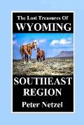 THE LOST TREASURES OF WYOMING-Southeast Region