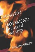 Ministry of Movement: An act of worship