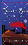 Thread of Souls: Book I: Phantom Five