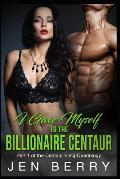 I Gave Myself to The Billionaire Centaur