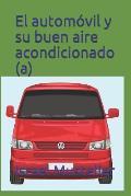 El autom?vil y su buen aire acondicionado (a)