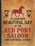 Horse Girl Book: Red Pony Saloon Its A Beautiful Day Wide Rule College Notebook 8.5x11 Horseback riding girl boy on rodeo farm jot down