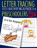 Letter Tracing Book Handwriting Alphabet for Preschoolers Boy and Girl: Letter Tracing Book Practice for Kids Ages 3+ Alphabet Writing Practice Handwr
