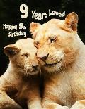Happy 9th Birthday: 9 Years Loved. Huge 365 Page Sketch Book for Kids with Adorable Lion Family Design. Perfect for Doodling, Drawing and