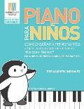 Piano Para Ni?os: Como ense?ar a principiantes a tocar instant?neamente con el Musicolor Method(R) La forma # 1 del mundo para ense?ar y