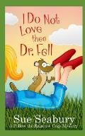 I Do Not Love Thee Dr. Fell: A Follow the Rainbow Cozy Mystery