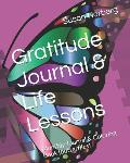 Gratitude Journal & Life Lessons: Monthly Journal & Coloring Book (butterflies)