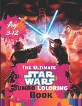 The Ultimate Star Wars Jumbo Coloring Book Age 3-12: Coloring All Your Favorite Star Wars Characters with Fun, Easy, and Relaxing Coloring Pages (Perf