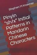 Pinyin sh/x Initial Patterns in Mandarin Chinese Characters