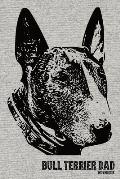 Bull Terrier Dad Notebook: English Bull Terrier Dad College Ruled Composition Notebook - 120 Blank Lined Pages, 6 x 9, Lined Paper Writing Journa