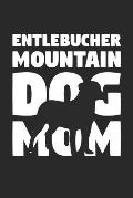 Entlebucher Mountain Dog Notebook 'Dog Mom' - Gift for Dog Lovers - Entlebucher Mountain Dog Journal: Medium College-Ruled Journey Diary, 110 page, Li