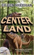 Center Land: Book Three of Kendra's Journey