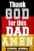 Thank God For This Dad AMEN: Christian Dads Sermon Journal/Father's Day Gifts/Gift For Daddy/Gifts From Wife/Vintage German Flag Germany Personal B