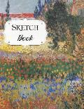 Sketch Book: Van Gogh Sketchbook Scetchpad for Drawing or Doodling Notebook Pad for Creative Artists Flowering Garden with Path