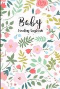 BABY Feeding Logbook: Feeding, Diaper and Weight Tracker for Newborns. A must have for any new parent!