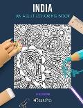 India: AN ADULT COLORING BOOK: An India Coloring Book For Adults