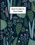 How to Talk to Your Plants: One month undated planner for plant lovers (Part 2)