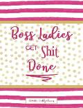 Boss Ladies Get Shit Done: 2019-2020 Weekly Planner with Time Slots, Monthly Calendar Overviews & Password Tracker, Pretty Practical Planners, Po