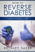 How To Reverse Diabetes: A Short Guide To Reversing Type 2 Diabetes, Losing Weight And Feeling Amazing