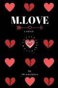 M.Love: a memoir
