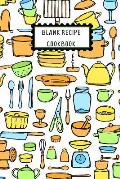Blank Recipe Cookbook: Pots, Pans And Dishes Design Blank Write In Recipe Book