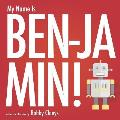 My Name Is Benjamin!
