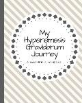 My Hyperemesis Gravidarum Journey A Mother's Journal: Pregnancy journal notebook 9 months worth of paper 275 lined pages of journal paper