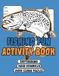 Fishing Fun Activity Book: Word Searches Puzzles, Word Scramble Puzzles and Cryptograms