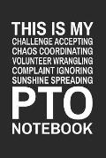 This is My Challenge Accepting Chaos Coordinating Volunteer Wrangling Complaint Ignoring Sunshine Spreading PTO Notebook: Funny Quote Gift Design for