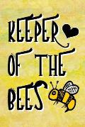 Keeper Of The Bees: A Cute 6x9 Notebook, Journal or Composition Book For Bees Lovers. Has 120 Pages Of College Ruled Lined Paper.