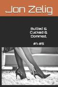 Bullied & Cucked & Dommed, #1-#5