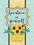 Academic Planner 2019-2020: Bee-lieve In Yourself Bee and Sunflower Large Organizer For Weekly, Monthly, Yearly Scheduling From July 2019 - June 2