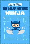 Nathan the Maze Solving Ninja: Fun Mazes for Kids Games Activity Workbook