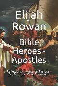 Bible Heroes - Apostles: Reflections in Verse on Famous - & Infamous - Bible Characters