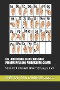 ASL American Sign Language Fingerspelling: NOTEBOOK JOURNAL DIARY 120 pages 6'x9'