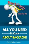 Back Pain - All You Need To Know: Book for All Back Pains