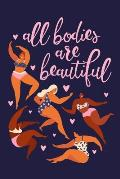All Bodies Are Beautiful: A 90 Day Food and Fitness Tracker Journal Planner with Progress Reports and Gratitude Prompts - 6x9