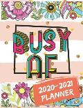 Busy AF 2020-2021 Planner: Swear Word Coloring Planner for Tired-Ass Women, Get Shit Done 24 Months Planner and Calendar